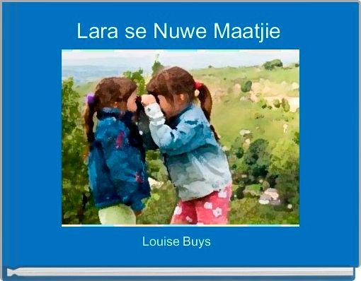 Lara se Nuwe Maatjie