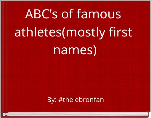 ABC's of famous athletes(mostly first names)