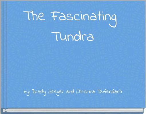 The Fascinating Tundra