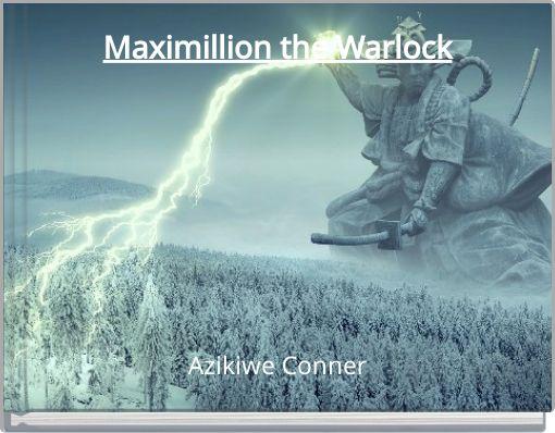 Maximillion the Warlock