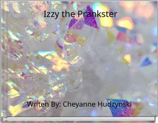 Izzy the Prankster