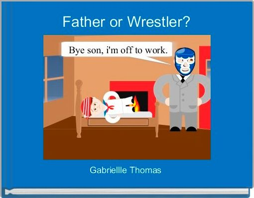 Father or Wrestler?