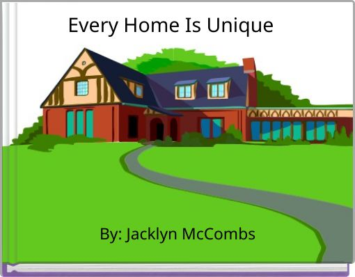Every Home Is Unique
