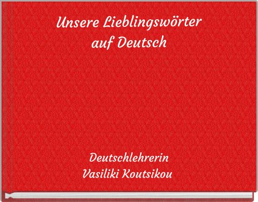 Unsere Lieblingswörterauf Deutsch