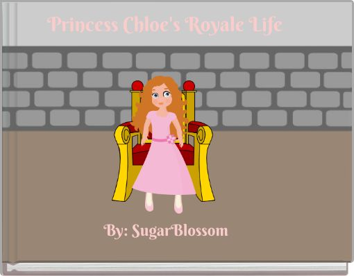 Princess Chloe's Royale Life