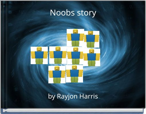 Noobs story