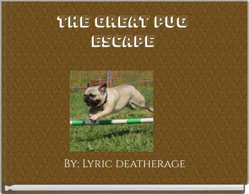 the great pug Escape