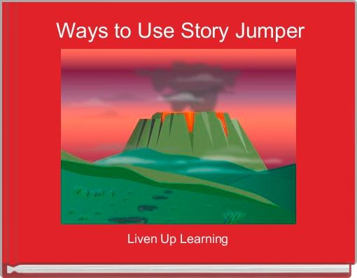 Ways to Use Story Jumper