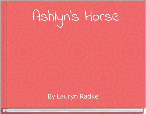Ashlyn's Horse