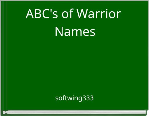 ABC's of Warrior Names