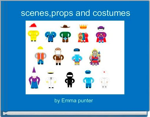 scenes,props and costumes