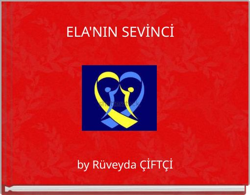 ELA'NIN SEVİNCİ