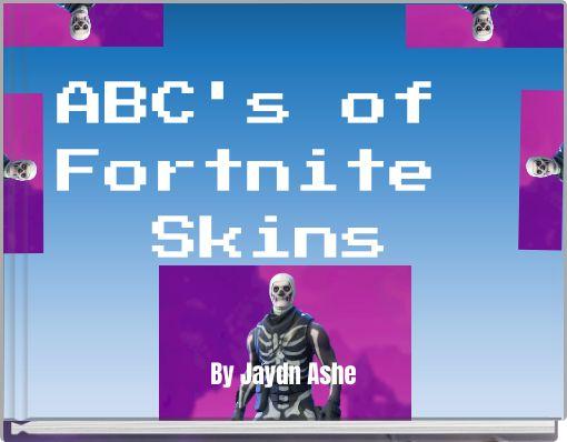 ABC's of Fortnite Skins