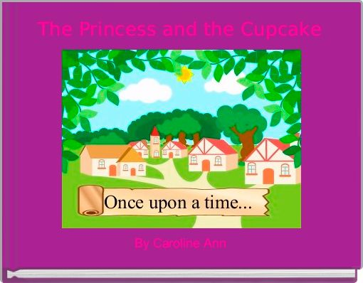 The Princess and the Cupcake
