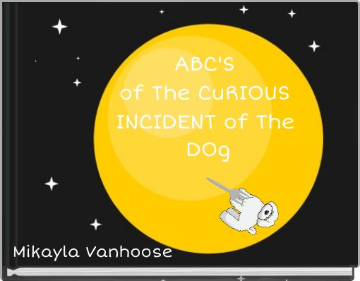 ABC'S of The CuRIOUS INCIDENT of The DOg