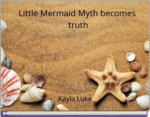 Little Mermaid Myth becomes truth