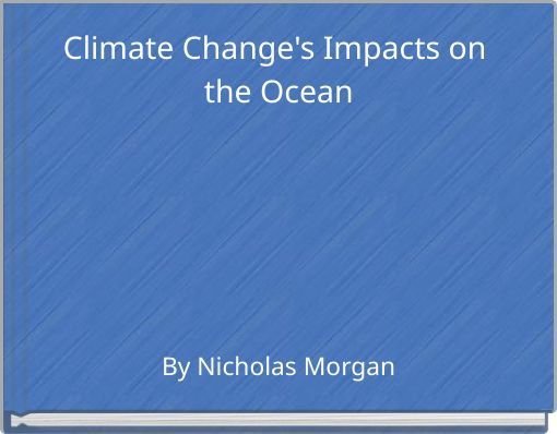 Climate Change's Impacts on the Ocean