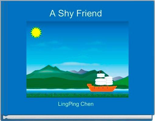 A Shy Friend