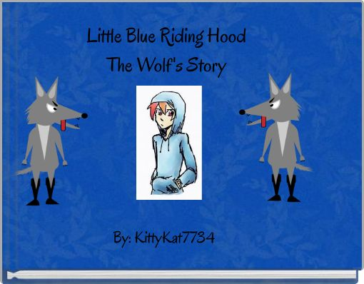 Little Blue Riding HoodThe Wolf's Story