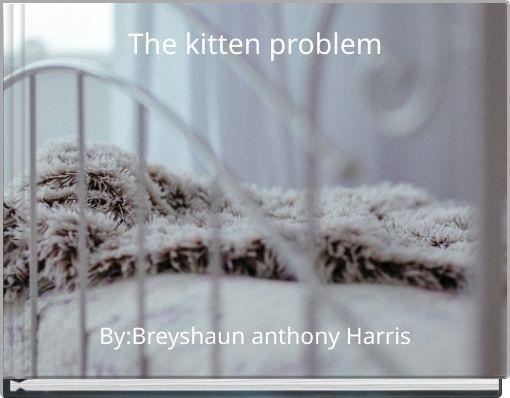 The kitten problem