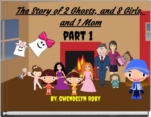 The Story of 2 Ghosts, and 8 Girls, and 1 Mom