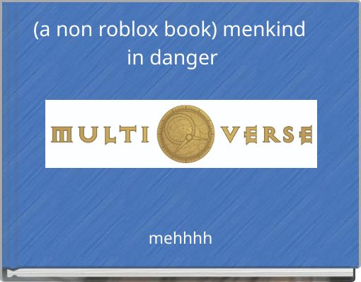 (a non roblox book) menkind in danger