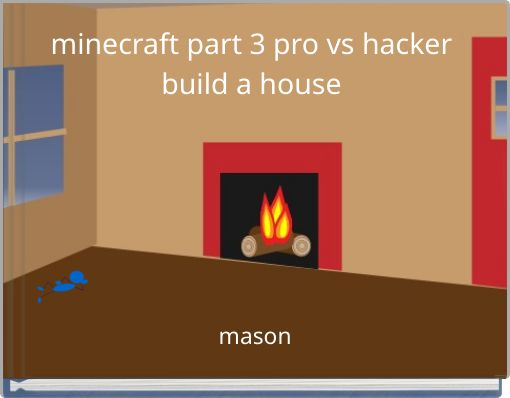 minecraft part 3 pro vs hacker build a house