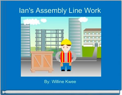 Ian's Assembly Line Work