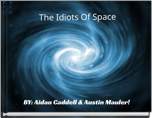 The Idiots Of Space