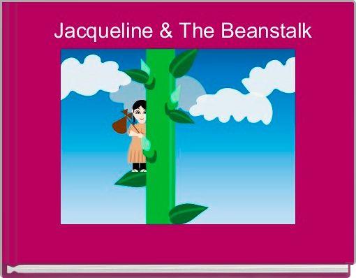 Jacqueline & The Beanstalk