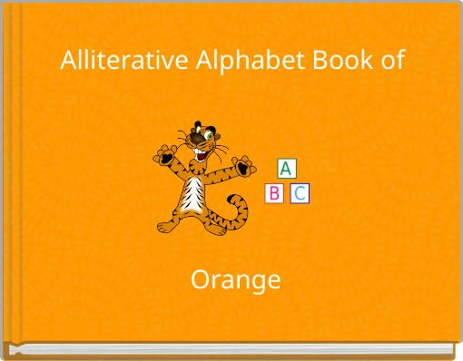 Alliterative Alphabet Book of Orange