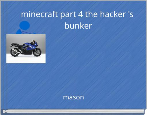 minecraft part 4 the hacker 's bunker