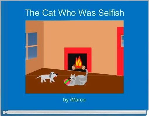 The Cat Who Was Selfish