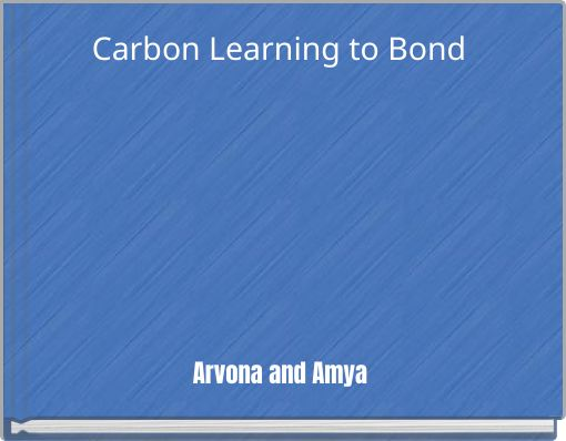 Carbon Learning to Bond
