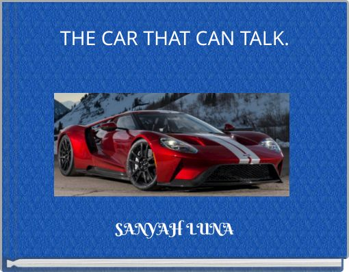 THE CAR THAT CAN TALK.