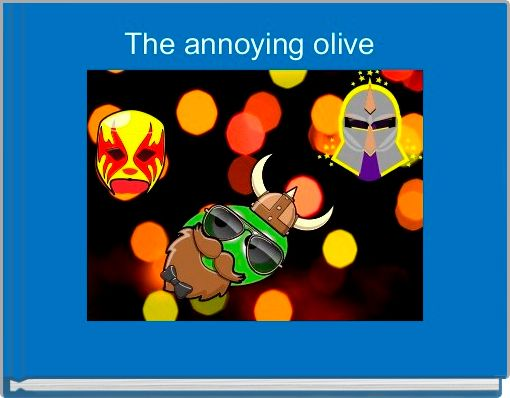 The annoying olive