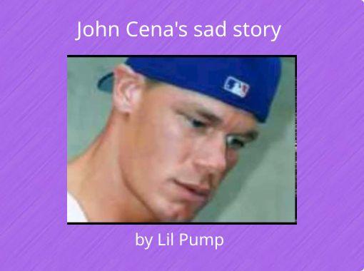John Cena's sad story