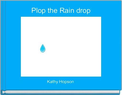 Plop the Rain drop