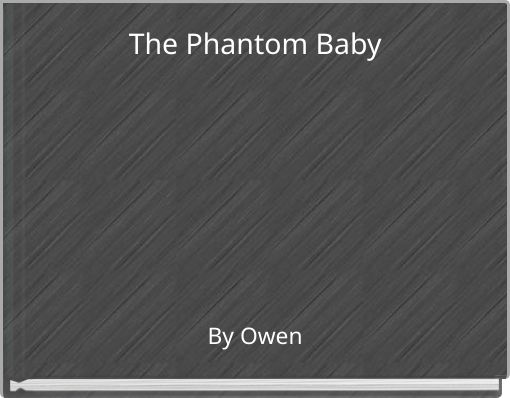 The Phantom Baby