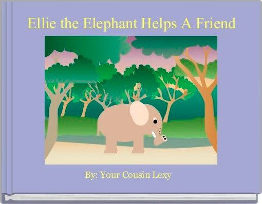 Ellie the Elephant Helps A Friend