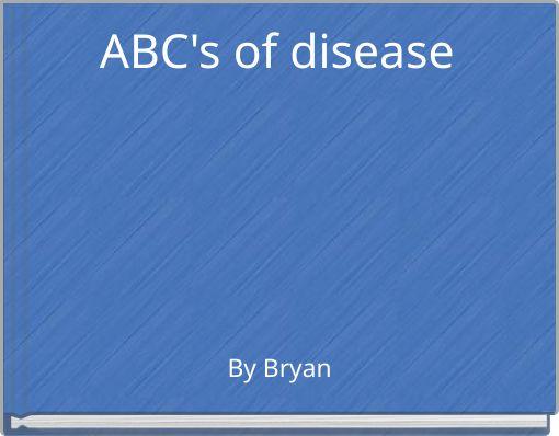 ABC's of disease
