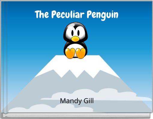 The Peculiar Penguin