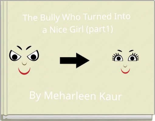 The Bully Who Turned Into a Nice Girl (part1)