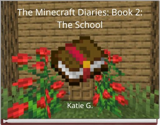 The Minecraft Diaries: Book 2: The School