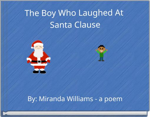 The Boy Who Laughed At Santa Clause