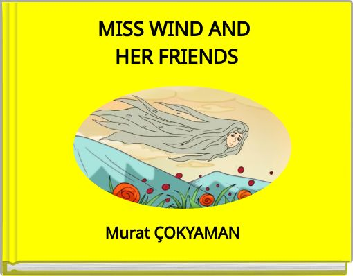 MISS WIND AND HER FRIENDS