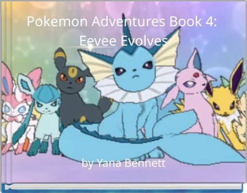 Pokemon Adventures Book 4: Eevee Evolves