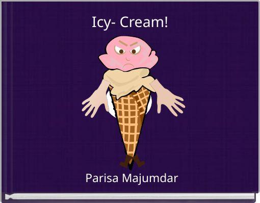 Icy- Cream!