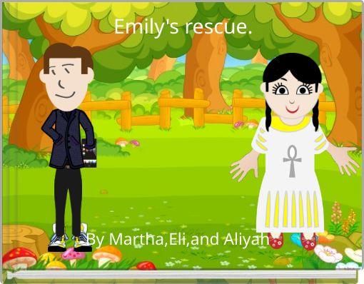 Emily's rescue.