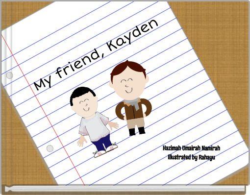 My friend, Kayden
